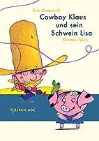 Cowboy Klaus und sein Schwein Lisa. Tulipan…