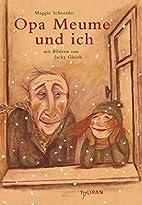Opa Meume und ich by Maggie Schneider