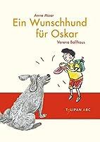 Ein Wunschhund für Oskar by Anne Maar