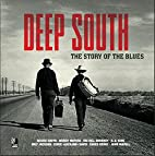 Deep South: The Story of the Blues by Edel…