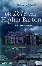 Die Tote von Higher Barton: Ein…