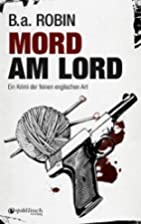 Mord am Lord by B. a. Robin