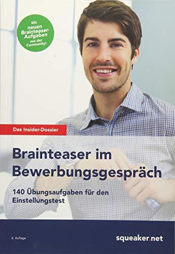 das-insider-dossier-brainteaser-im-bewerbungsgesprach-140-ubungsaufgaben-fur-den-einstellungstest