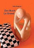 Das ||Buch Le Grand by Udo Degener