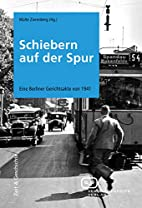 Schiebern auf der Spur. Eine Berliner…