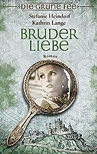 Bruderliebe: Roman by Kathrin Lange