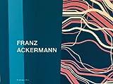 Franz Ackermann: Franz Ackermann (English and German Edition)