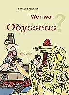 Wer war Odysseus? by Christine Paxmann