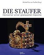 Die Staufer: Herrscher einer glanzvollen…