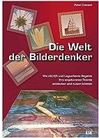 Die Welt der Bilderdenker by Peter Classen