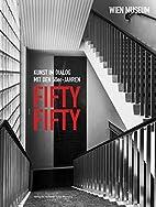 Fifty Fifty: Kunst im Dialog mit den…