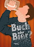 Buch oder Bier? by Tobias Kunze
