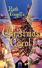 Ruth Gogoll's Christmas Carol by Ruth Gogoll