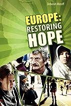 Europe: Restoring Hope by Deborah Meroff