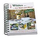 Wildes aus Wald und Wiese - 250 Rezepte aus…