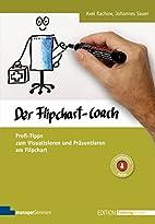 Der Flipchart-Coach by Axel Rachow (Hrsg.)