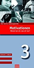 Motivationen (Nr. 3): Warum tun wir, was wir…