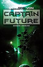The Death Of Captain Future by Allen Steele