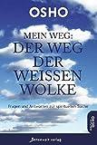 Osho: Mein Weg - Der Weg der weißen Wolke