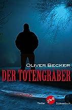 Der Totengräber by Oliver Becker