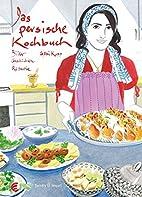 Das persische Kochbuch: Bilder, Geschichten,…