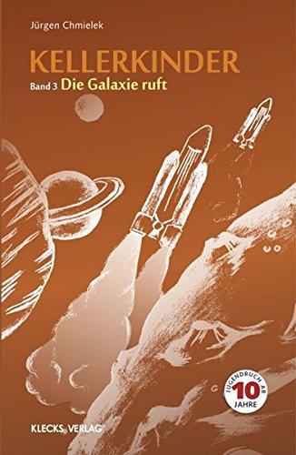 kellerkinder-band-3-die-galaxie-ruft