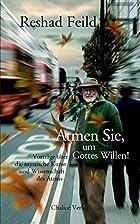Atmen Sie, Um Gottes Willen! (German…