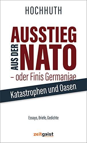 ausstieg-aus-der-nato-oder-finis-germaniae-katastrophen-und-oasen-essays-briefe-gedichte