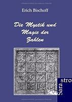 Die Mystik und Magie der Zahlen by Erich…