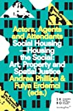Artists in Occupy Amsterdam: Social Housing–Housing the Social: Art, Property and Spatial Justice (Actors, Agents and Attendants series)
