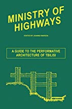 Ministry of Highways: A Guide to the…