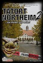 Tatort Northeim 2: ...das Morden geht…