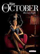 Miss October: 4. The Last Night by Alan…