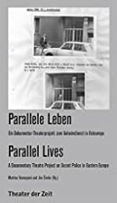 Parallel lives : a documentary theatre…