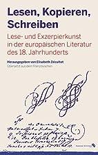 Lesen, Kopieren, Schreiben by Elisabeth…