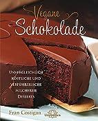Vegane Schokolade : unvergleichlich…