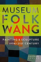 Museum Folkwang: painting & sculpture 19th -…