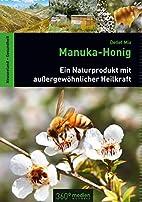 Manuka-Honig: Ein Naturprodukt mit…