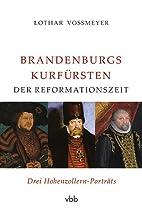 Brandenburgs Kurfürsten der…