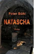 Natascha: Thriller by Peter Böhi