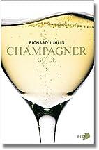 Champagne : guide by Richard Juhlin