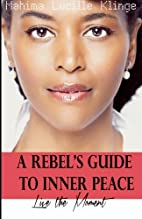 A Rebel's Guide to Inner Peace: Live The…