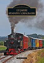 120 Jahre Stainzer Lokalbahn by Dietmar…