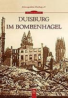 Duisburg im Bombenhagel by Zeitzeugenbörse…