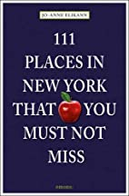 111 Places in New York That You Must Not…