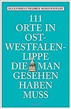 111 Orte in Ostwestfalen-Lippe, die man…