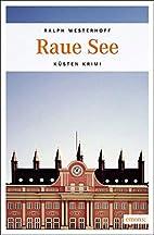 Raue See by Ralph Westerhoff