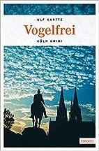 Vogelfrei by Ulf Kartte