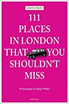 111 Places in London That You Shouldn't…