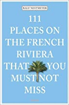 111 Places on the French Riviera That You…